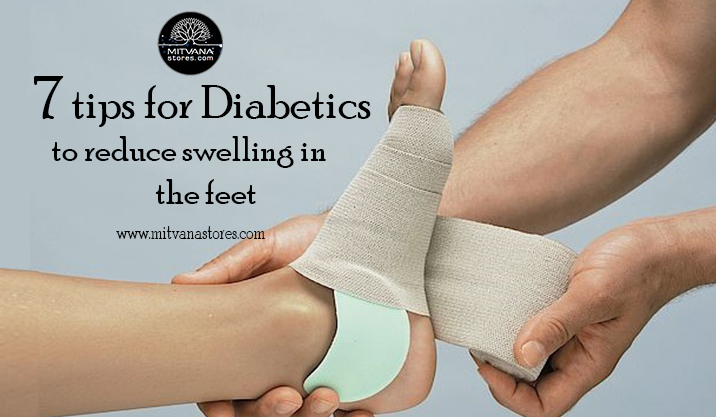 7 Tips For Diabetics To Reduce Swelling In The Feet Mitvana Stores