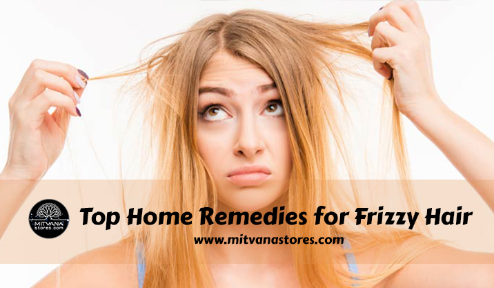 Top Home Remedies For Frizzy Hair Mitvana Stores